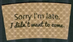 Sorry I'm Late Custom coffee cup sleeve on natural with black text - Custom Cup Sleeves Smyrna, TN